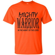 Mighty warrior army of the Lord ! G200 Gildan Ultra Cotton T-Shirt