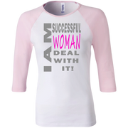 I am successful woman!Junior 100% Cotton 3/4 Sleeve Baseball T