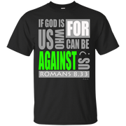 IF GOD IS FOR US!  Ultra Cotton T-Shirt