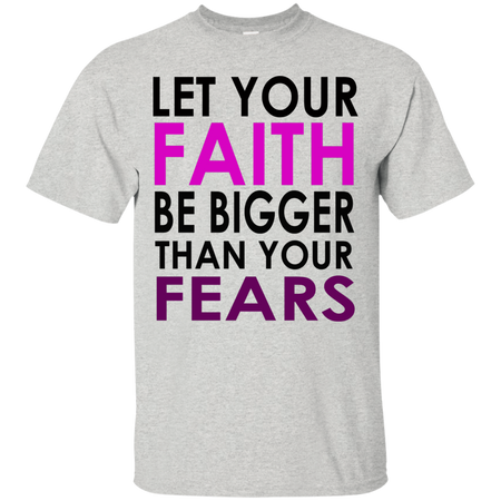 LET YOUR FAITH!  Ultra Cotton T-Shirt