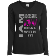 I am successful woman!Ladies Long Sleeve Performance Vneck Tee