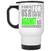 IF GOD IS FOR US! White Travel Mug