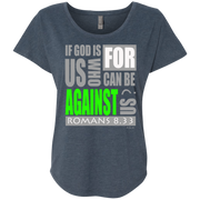 IF GOD IS FOR US! Next Level Ladies Triblend Dolman Sleeve
