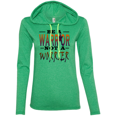 BE A WARRIOR! Ladies LS T-Shirt Hoodie