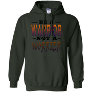BE A WARRIOR!Pullover Hoodie 8 oz
