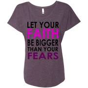 LET YOUR FAITH!   Triblend Dolman Sleeve
