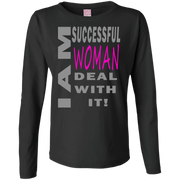 I am successful woman!Ladies Long Sleeve Cotton TShirt