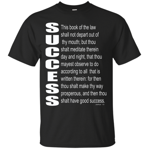 SUCCESS, (Josh 1.8) Custom Ultra Cotton T-Shirt
