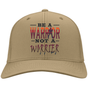 BE A WARRIOR! Twill Cap