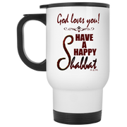 God loves you! have a happy shabbat!  White Travel Mug