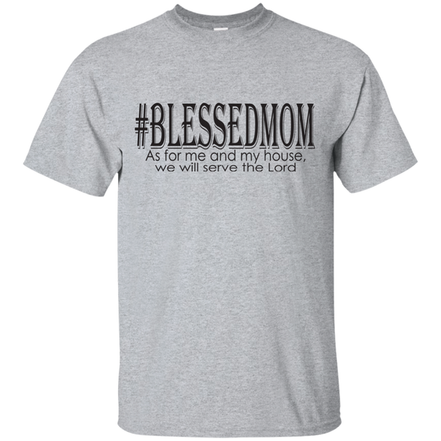 #BLESSEDMOM! G200 Gildan Ultra Cotton T-Shirt (FREE SHIPPING SPECIAL)