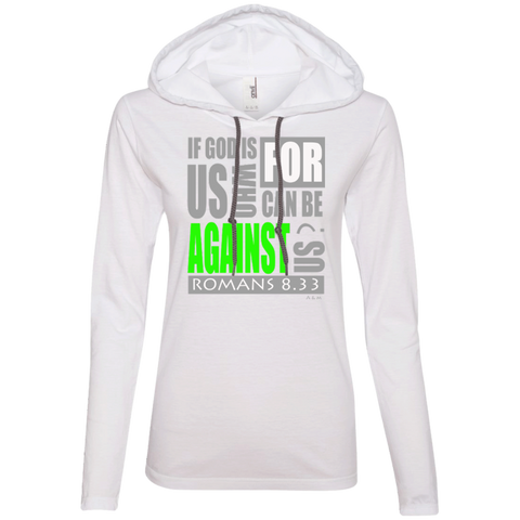 IF GOD IS FOR US! Ladies LS T-Shirt Hoodie