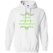 I AM MOVING FORWARD! Pullover Hoodie 8 oz