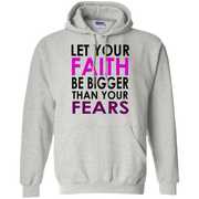 LET YOUR FAITH!  Pullover Hoodie 8 oz