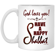 God loves you! have a happy shabbat!  11 oz. Mug