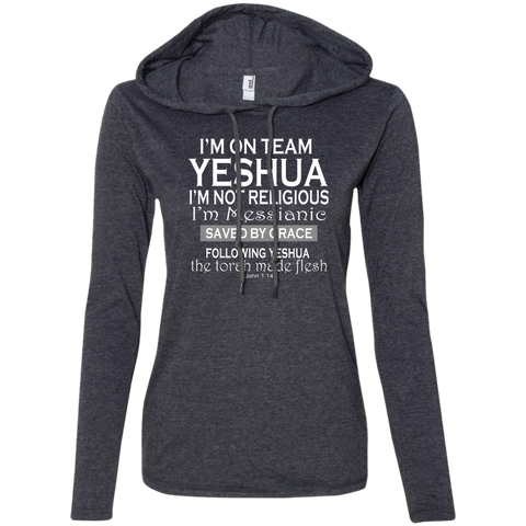 I'm on team Yeshua! Ladies LS T-Shirt Hoodie