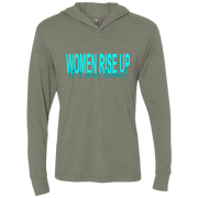 women rise up! NL6021 Next Level Unisex Triblend LS Hooded T-Shirt
