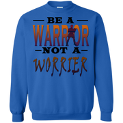 BE A WARRIOR! Crewneck Pullover Sweatshirt  8 oz