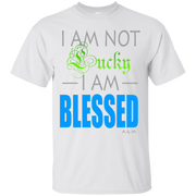 I AM NOT LUCKY, I AM BLESSED! Ultra Cotton T-Shirt