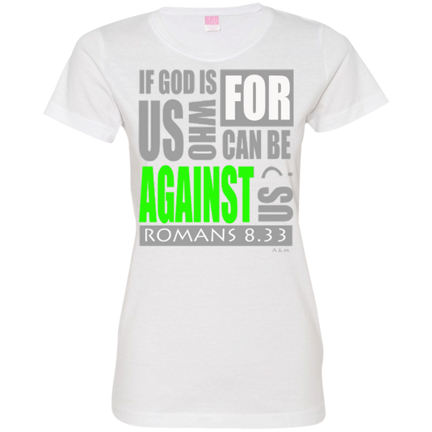 IF GOD IS FOR US!  Ladies Custom Fine Jersey T-Shirt