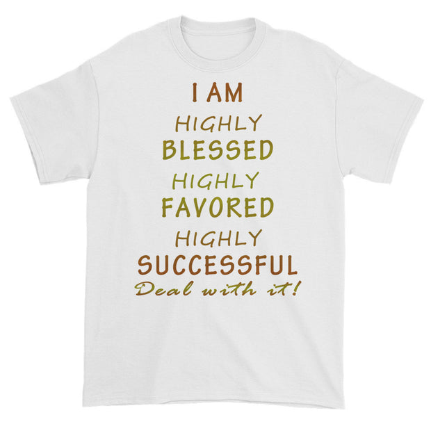 I'M HIGHLY BLESSED ! DEAL WITH IT! Short sleeve t-shirt