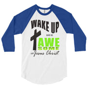 WAKE UP AND BE AWESOME! 3/4 sleeve raglan shirt