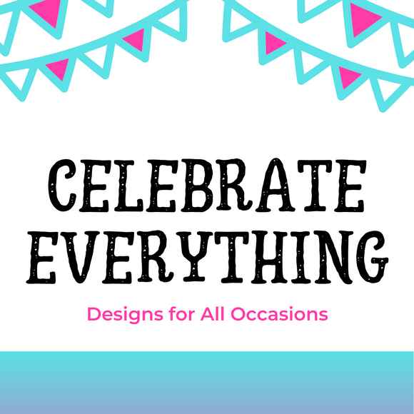 Celebrate Everything