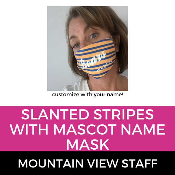 Mountain View Staff Slanted Stripes with Mascot Name Mask