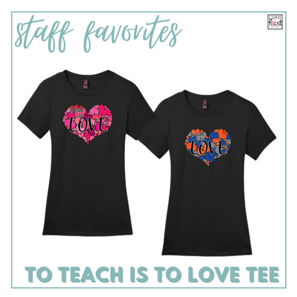 Educator Gear - To Teach is to Love