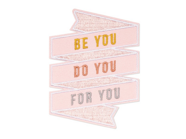 Be You Banner Embroidered Patch