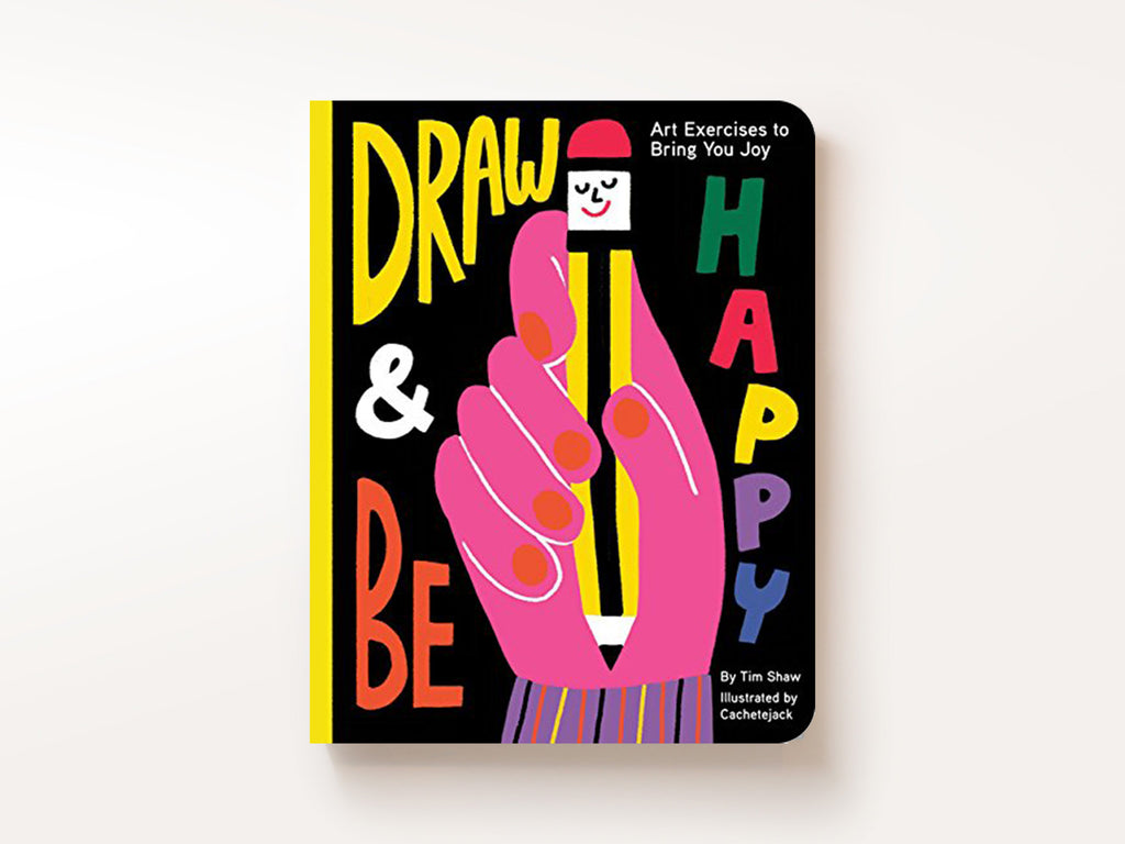 Draw and Be Happy Art Exercises to Bring You Joy
