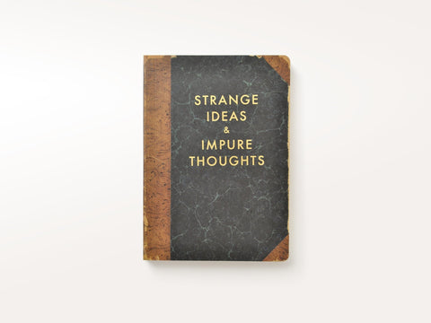 Strange Ideas & Impure Thoughts Journal
