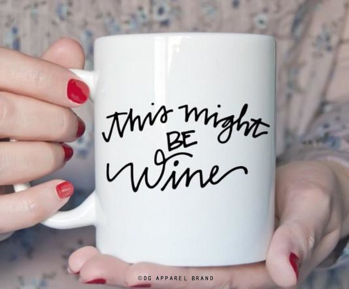 This Might Be Wine Coffee Mug -  Mug | DG Apparel Brand