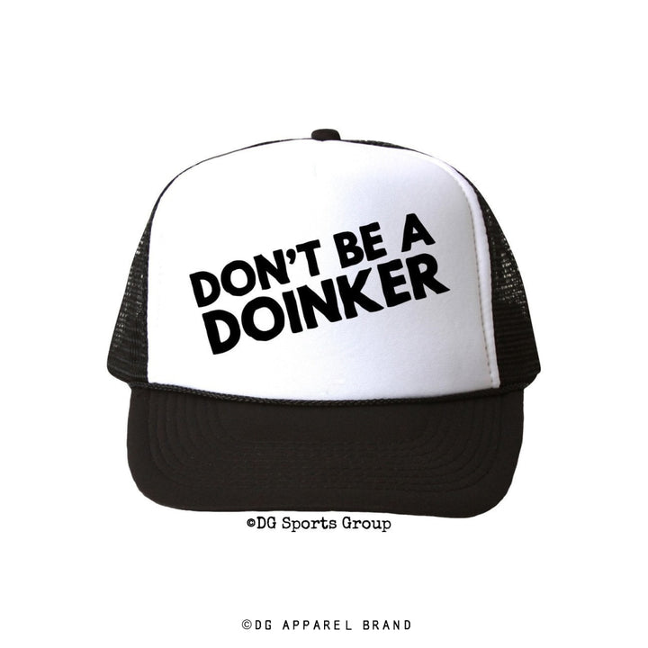 Don't Be A Doinker Trucker Hat -  Trucker Hat | DG Apparel Brand