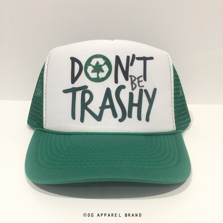 Don't Be Trashy Trucker Hat -  Trucker Hat | DG Apparel Brand