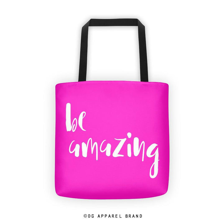 Be Amazing Tote Bag -  tote | DG Apparel Brand
