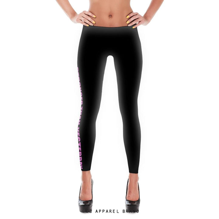 Stronger Than Yesterday Leggings -  leggings | DG Apparel Brand