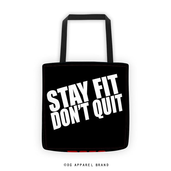 Stay Fit Don't Quit Tote Bag -  tote | DG Apparel Brand
