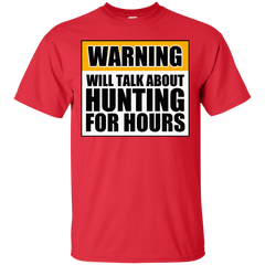 Warning Will Talk About Hunting For Hours Ultra Cotton T-Shirt
