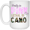 """Pretty In Pink. Lethal In Camo"" 15 oz. White Mug"
