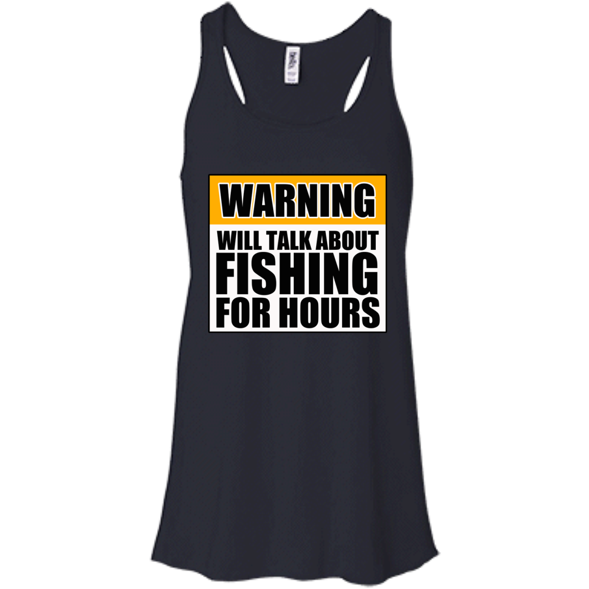 Will Talk About Fishing For Hours Bella+Canvas Flowy Racerback Tank