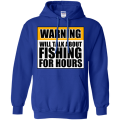 Will Talk About Fishing For Hours Pullover Hoodie 8 oz