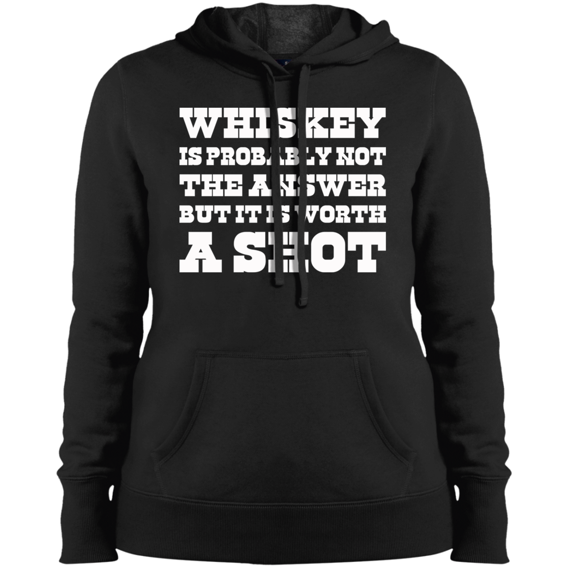 """Worth A Shot"" LST254 Sport-Tek Ladies' Pullover Hooded Sweatshirt"