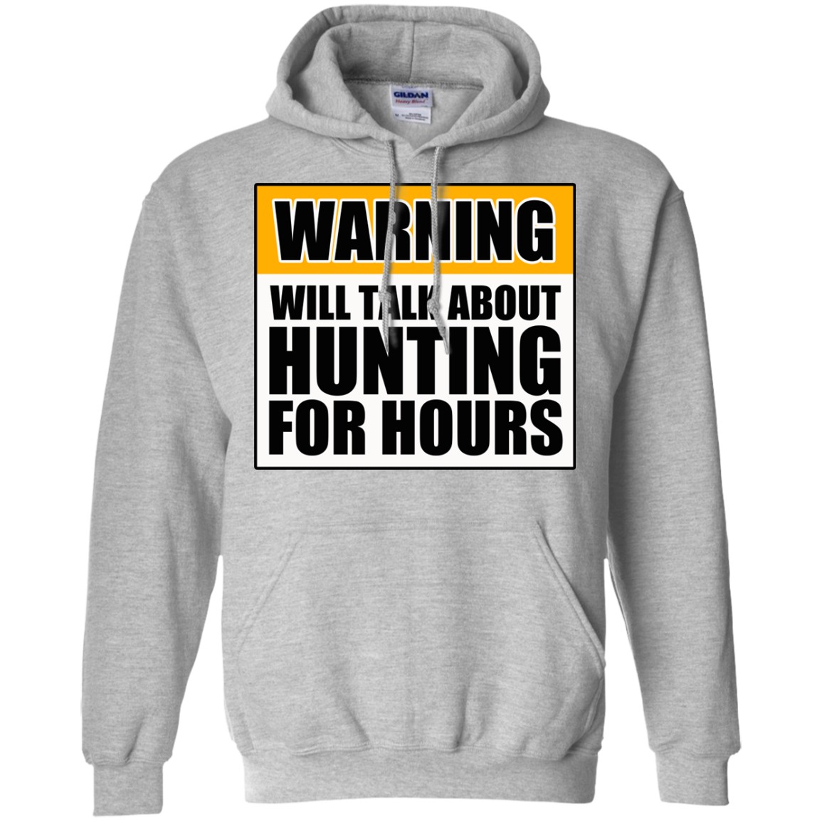 Warning Will Talk About Hunting For Hours Pullover Hoodie 8 oz