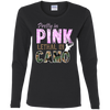 """Pretty In Pink. Lethal In Camo"" Gildan Ladies' Cotton LS T-Shirt"