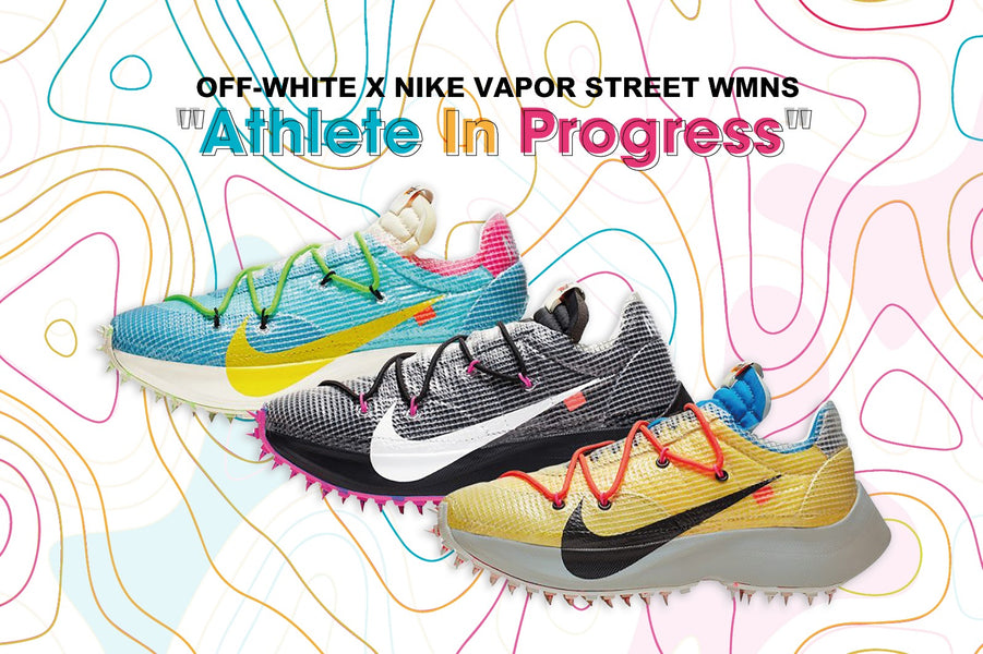 "RAFFLE NOW LIVE: Off-White x Nike Vapor Street WMNS - ""Athlete In Progress"""