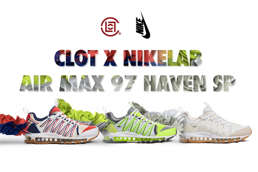 CLOT X NikeLab Air Max 97 HAVEN SP Official Release