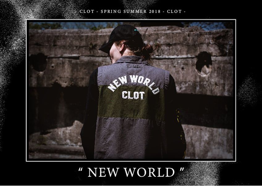 "CLOT Spring Summer 2018 ""NEW WORLD"""