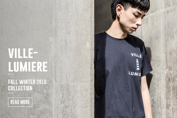 VILLE LUMIERE FALL WINTER 2016 COLLECTION