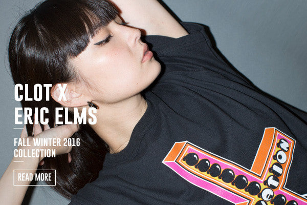 CLOT x ERIC ELMS COLLECTION 2nd DELIVERY IS NOW AVAILABLE